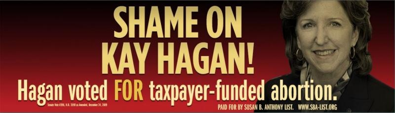 "A billboard from the Susan B Anthony List stating ""Shame on Kay Hagan! Hagan voted FOR taxpayer-funded abortion"""